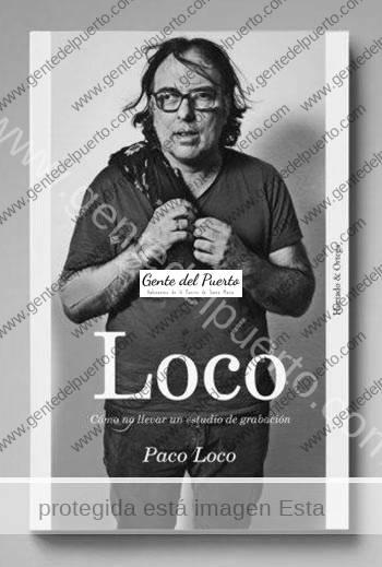 2.910. Paco Loco. Cómo no llevar un estudio de grabación. Nuevo libro.