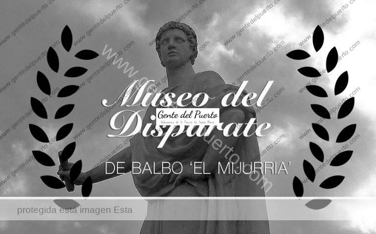 3.572. El Museo del Disparate de Balbo 'el Mijurria'. 10 pinturas que nos muestran emociones y sentimientos locales