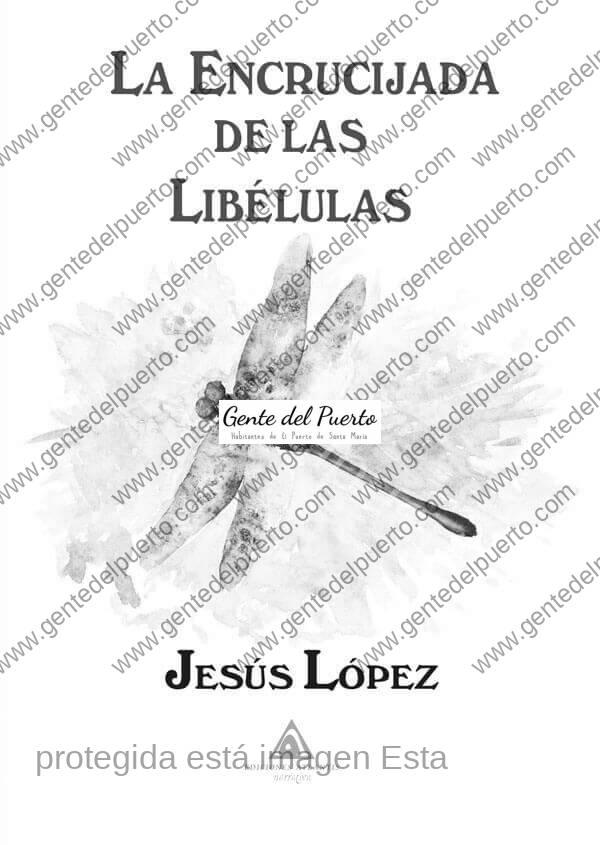 3.587. Jesús López Sánchez. Su novela histórica 'La encrucijada de las libélulas'