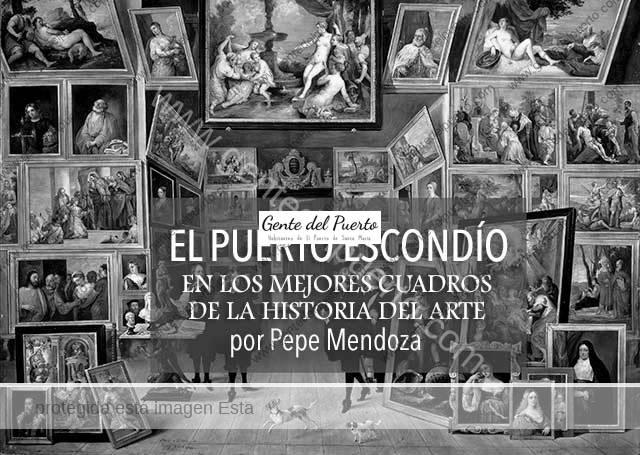 4.070. El Puerto Escondío. En los mejores cuadros de la Historia del Arte