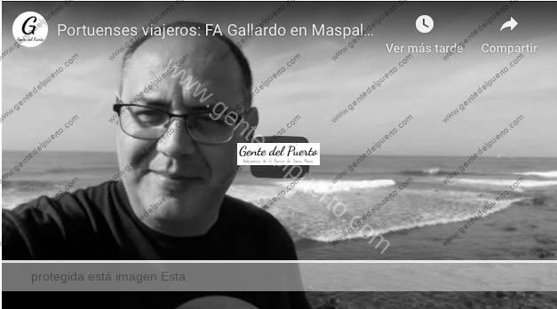 4.128. Francisco A. Gallardo, desde Maspalomas (Gran Canaria). Portuenses viajeros por el mundo (3)
