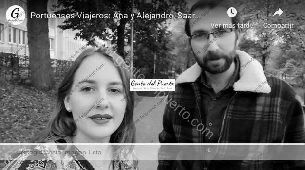 4.136. Ana y Alejandro, desde Saarbrücken (Alemania). Portuenses viajeros por el mundo (4)