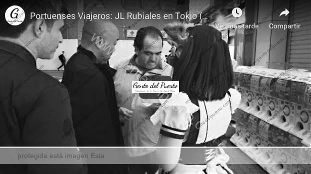 4.121. Juan Luis Rubiales, desde Tokio (Japón). Portuenses Viajeros por el Mundo (2)