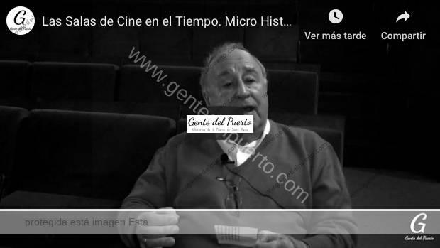 4.163. Las Salas de Cine en el tiempo. Micro Historias de El Puerto (2)