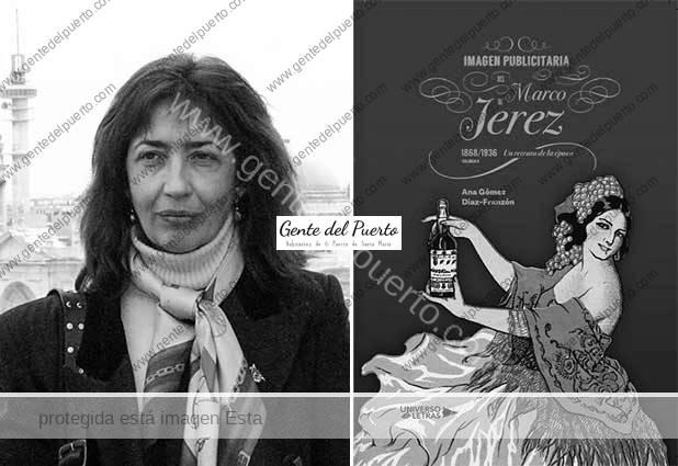 4.197. Ana Gómez Díaz-Franzón. Publicado su segundo libro sobre la 'Imagen publicitaria del Marco de Jerez (1868-1936). Un retrato de la época'