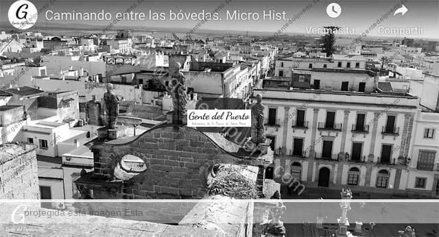 4.569. Caminando entre las bóvedas. Micro Historias de El Puerto de Santa María (22)