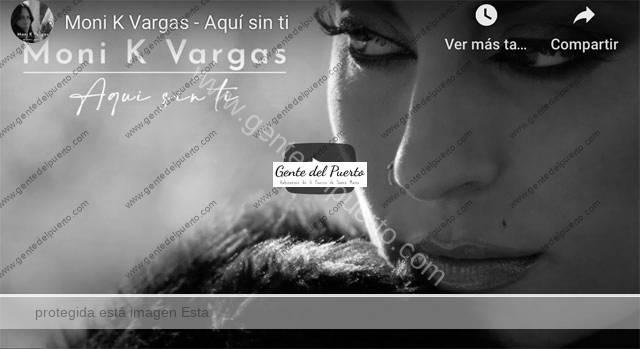4.588. Móni K Vargas. Su primer single: 'Aquí sin ti'