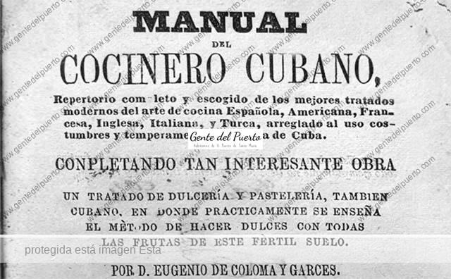4.649. Eugenio Coloma Garcés. El portuense que escribió el primer libro de cocina de Cuba (y Puerto Rico)