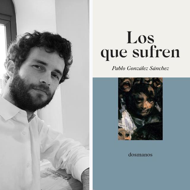 4.858. Pablo González Sánchez. Presenta su novela 'Los que sufren'
